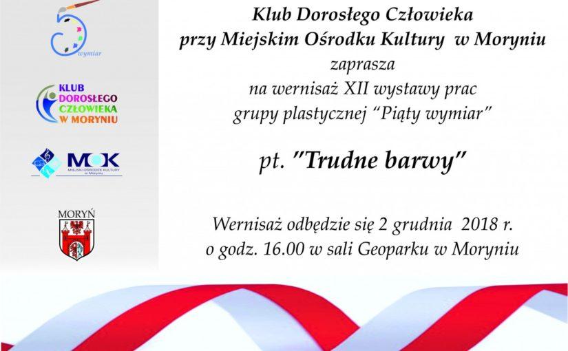 """wernisaż XII wystawy prac grupy plastycznej """"Piąty wymiar"""" pt.""""Trudne barwy""""."""