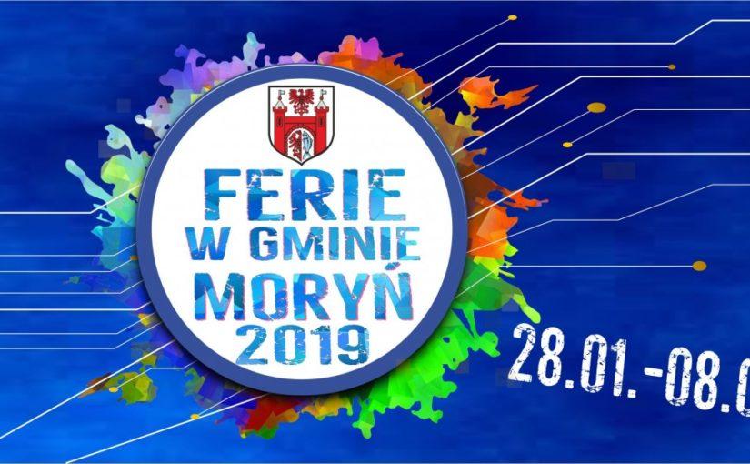 FERIE W GMINIE MORYŃ 2019 – 28.01-08.02.2019 r.