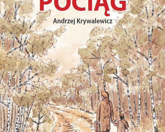 """Spotkanie z Andrzejem Krywalewiczem, autorem książki """"TAM, GDZIE ZATRZYMAŁ SIĘ POCIĄG""""."""