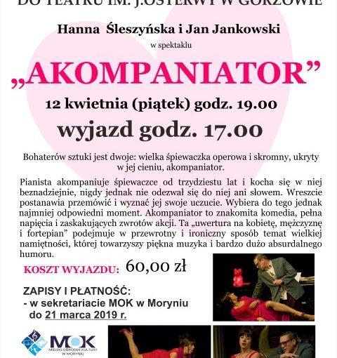 Miejski Ośrodek Kultury w Moryniu zaprasza na wyjazd do Teatru im. J.Ostewy w Gorzowie.
